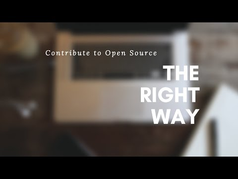How to contribute to open source the right way