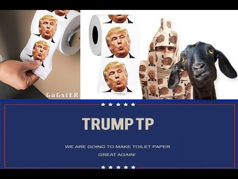 Trump Toilet Paper - We Are Going To Make Toilet Paper Great Again!
