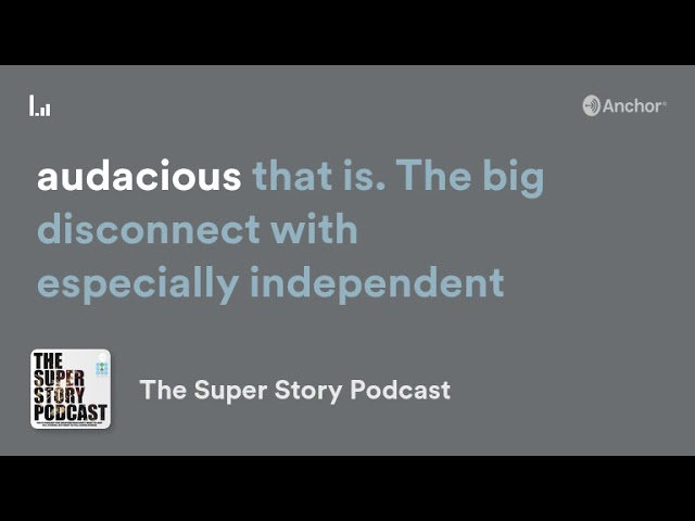 Super Story Sound Byte #9 - Houston Howard Talks About How Audacious Dreams Require Audacious Hustle