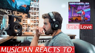 Musician Reacts: 'Let's Love' by David Guetta & Sia