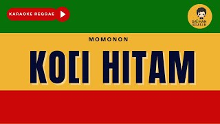 KOPI HITAM - Momonon (Karaoke Reggae Version) By Daehan Musik