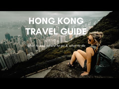 Hong Kong Travel Guide | What To Do, Where To Go & What To Eat
