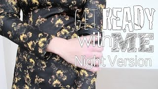 GET READY WITH ME (NIGHT VERSION)