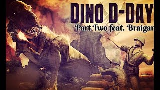 Dino D-Day feat. Braigar ¦ Part Two
