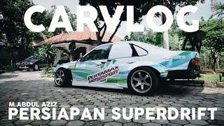 Persiapan SUPERDRIFT TEAM PERTAMAX MOTORSPORT - NISSAN CEFIRO 1JZ #CARVLOG INDONESIA
