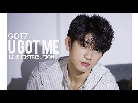 Got7 - U Got Me (Line Distribution)