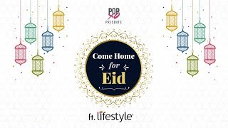 Come Home For Eid - POPxo