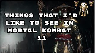 Things that I'd like to see in Mortal Kombat 11 - PsychoLavos