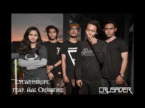 Crusader - Lycanthrope feat  Aal CROSSFIRE (Samarinda Post-Hardcore)