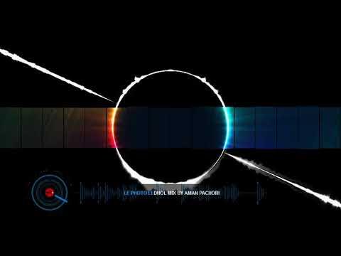 Le Photo Le (Dhol Mix) By Dj Aman RS Jbp
