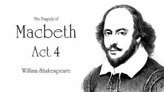 Shakespeare Macbeth Act 4 Audiobook (Dramatic Reading)