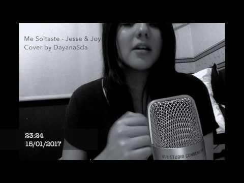 Me soltaste - Jesse y Joy / Cover by DayanaSda