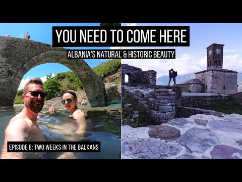You Need to Visit Albania! Final Days at Gjirokaster, Permet Hot Springs & Blue Eye Sarande