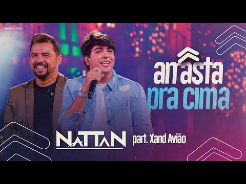 NATTAN – ARRASTA PRA CIMA part. XAND AVIÃO