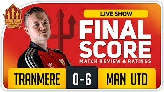 GOLDBRIDGE! Tranmere 0-6 Manchester United Match Reaction & News
