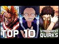 Top 10 Strongest Quirks In My Hero Academia