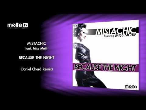Mistachic ft. Miss Motif - Because The Night (Daniel Chord Remix)