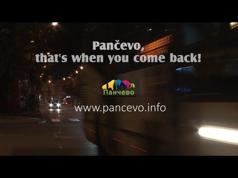 Pančevo, to je kad se vratiš/Pancevo, that's when you come back