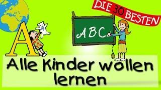 Alle Kinder Wollen Lernen Die Besten Lieder Für Den Schulanfang Kinderlieder