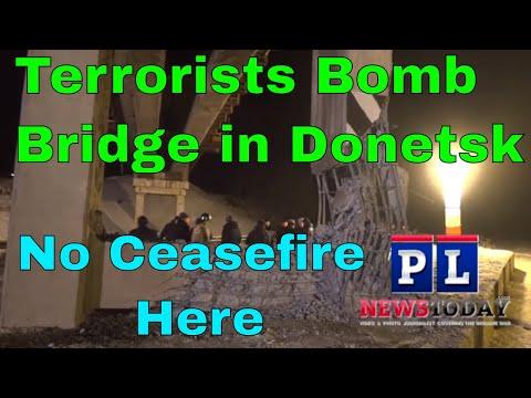 Pro Ukraine Terrorists Bomb Bridge in Donetsk