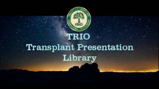 """TRIO Library Pgm #95: """"Donor Traits Passing to Organ Recipient: Fact or Fiction?"""" 5/23/2018 Mp3"""