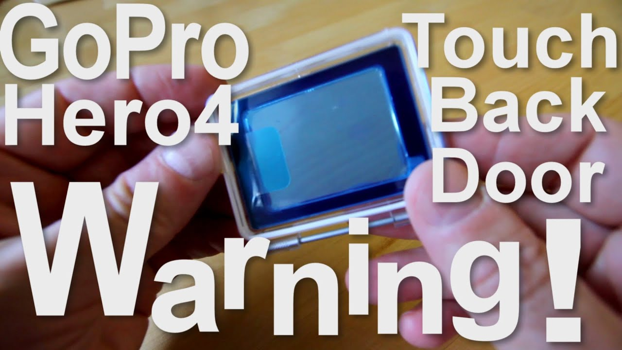 GoPro Hero4 Touch Back Door Warning & GoPro Hero4 Touch Back Door Warning - YouTube