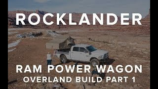 ROCKLANDER Build Part 1 - Why we chose a Ram Power Wagon