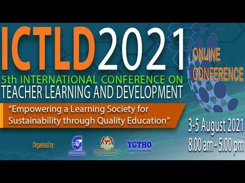 WEBINAR  5th INTERNATIONAL CONFERENCE ON TEACHER LEARNING AND DEVELOPMENT (ICTLD) 2021