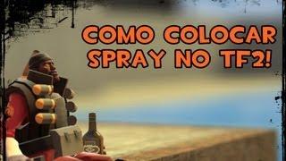 Como colocar Spray no Team Fortress 2 (Easy) - Suijin