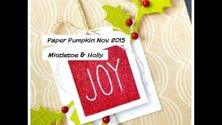 Paper Pumpkin Nov 2015 Mistletoe & Holly