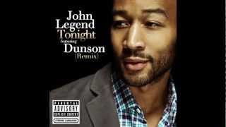 John Legend ft. Dunson | Tonight (Best You Ever Had) | Audio | Remix | HD