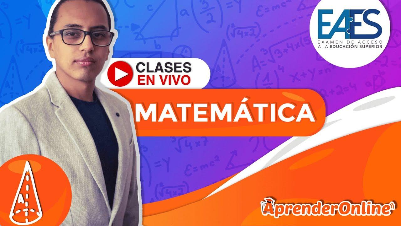 Examen EAES |🔴Clase en VIVO | Matemática | CURSO GRATUITO |🔴 Live T2 #01