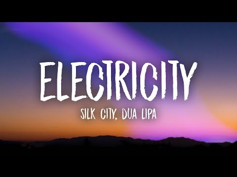 Silk City, Dua Lipa - Electricity (Lyrics) ft. Diplo, Mark Ronson
