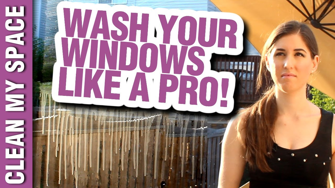 How To Wash Windows Like A Pro Window Cleaning Ideas That Save Time Money Clean My E