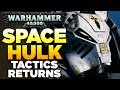 SPACE HULK TACTICS RETURNS | WARHAMMER 40,000 News