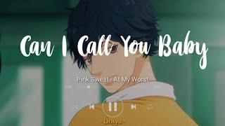 Download lagu At My Worst - Pink Sweat$ (Lyrics Terjemahan Indonesia) 'can i call you baby?