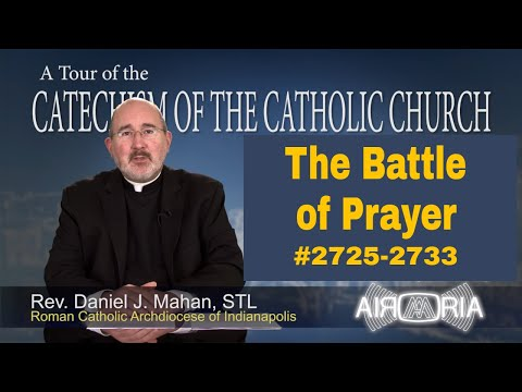 The Battle of Prayer - Catechism Tour #104
