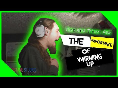 Tips and Tricks 18 - The Importance Of Vocal Warm-ups