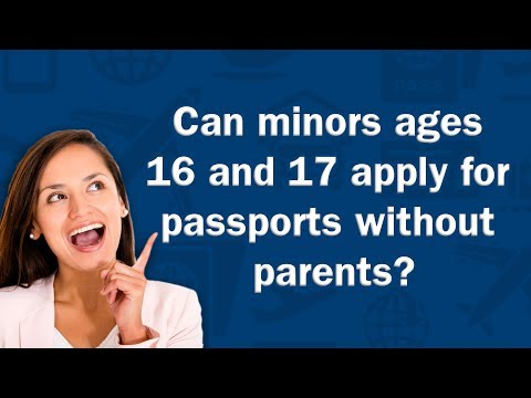 Can Minors Ages 16 And 17 Apply For Passports Without Parents? - Q&A