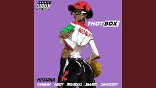 Thot Box (Remix) (feat. Young MA, Dreezy, Mulatto, DreamDoll, Chinese Kitty)