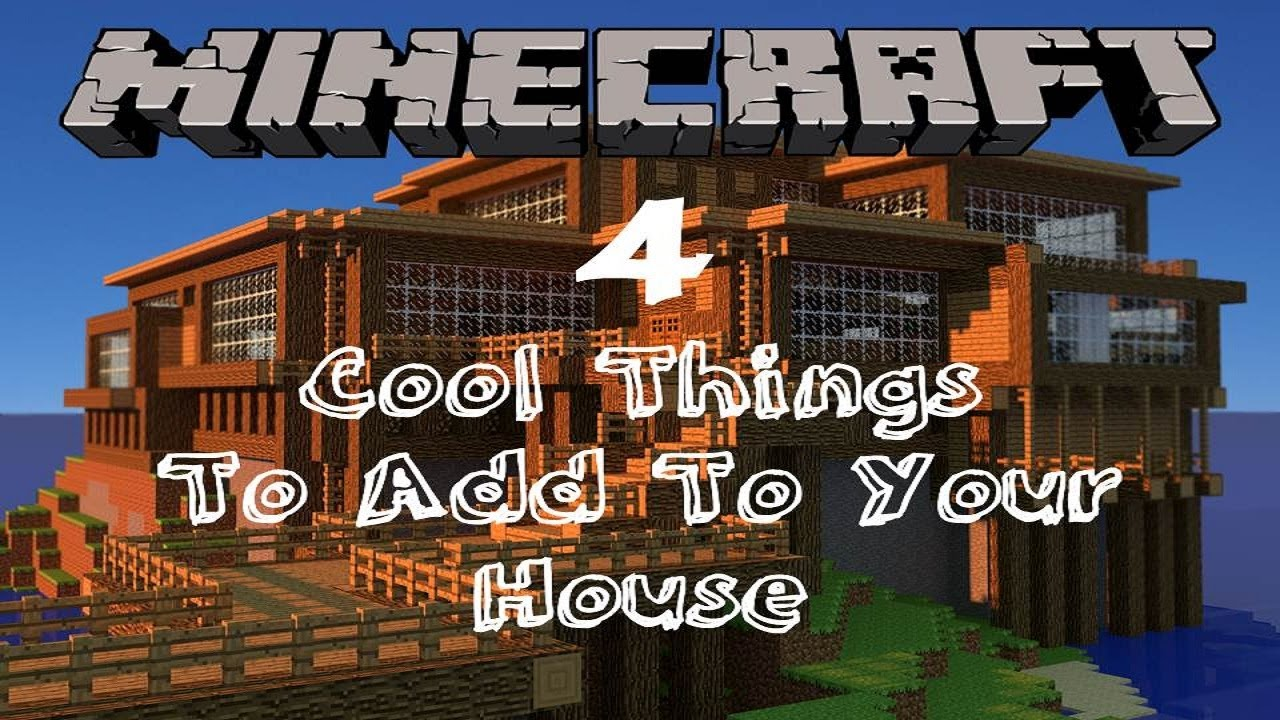 Minecraft 4 Cool Things To Add To Your House Tutorial  YouTube