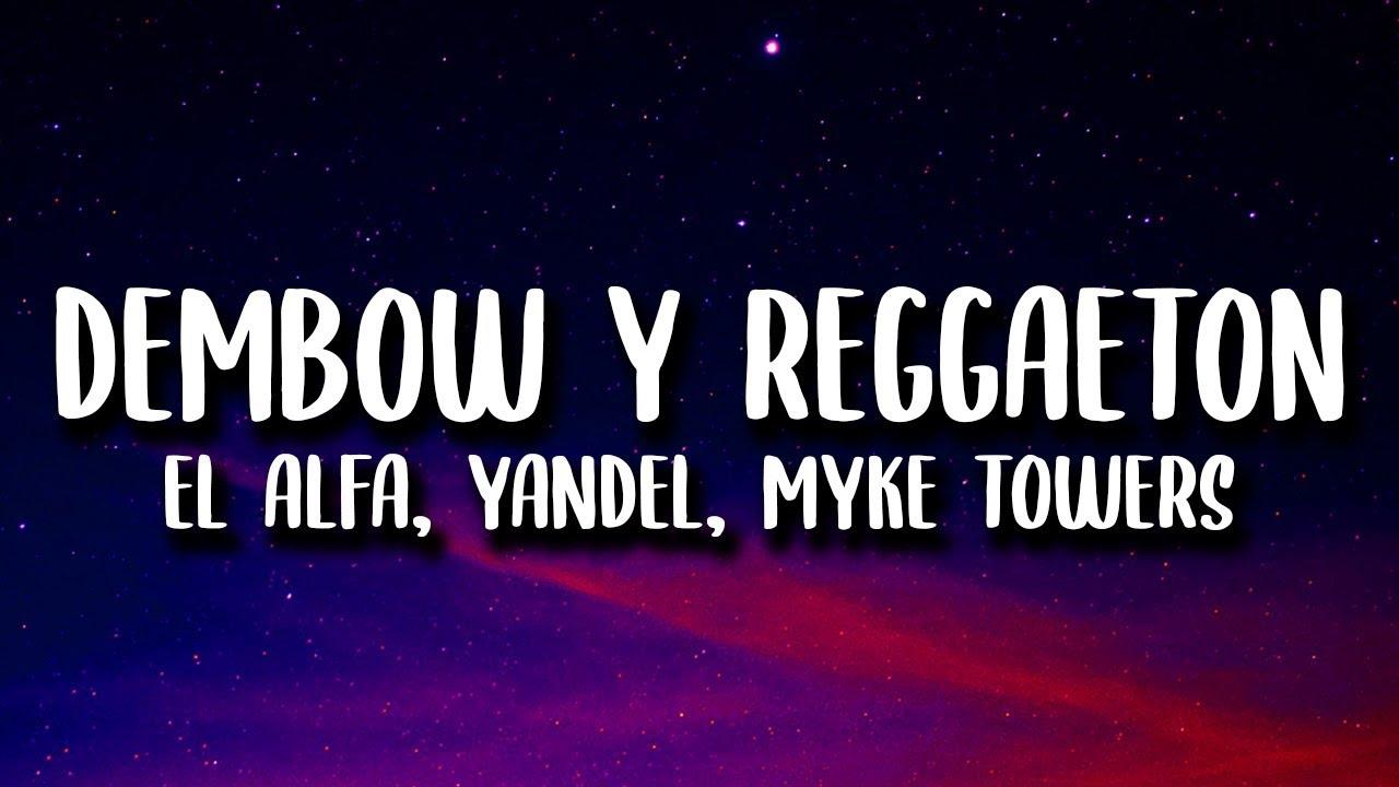 El Alfa, Yandel, Myke Towers - Dembow Y Reggaeton (Letra)