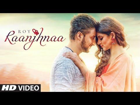 New Song 2018 | Raanjhnaa: Roy Ft. Avaani (Full Song) Sheel | Latest Songs 2018 | T-Series