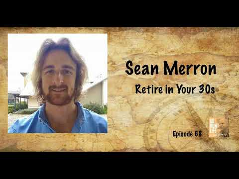 Ep68 Retire in Your 30s, Frugal Dude Sean Merron Explains How His Family is Set For Life