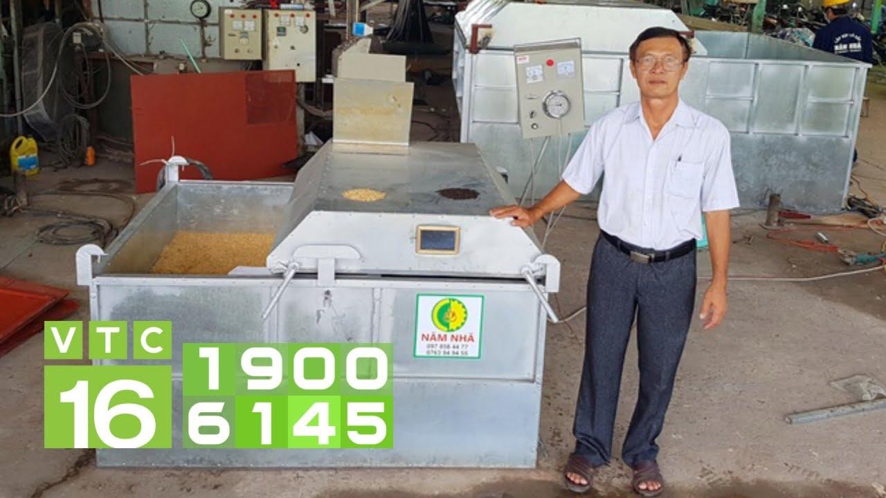 Qua mặt Tiến sỹ, lão nông lớp 5 sáng chế máy sấy lúa I VTC16