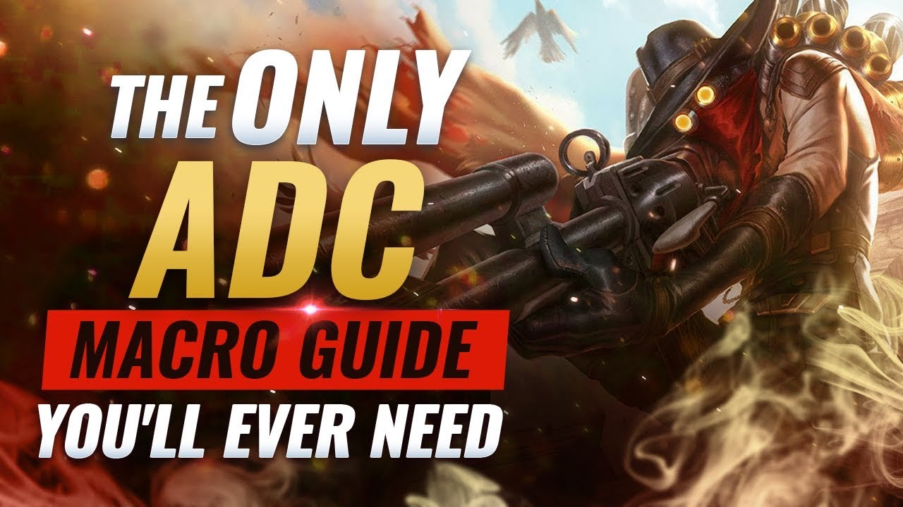 The ONLY ADC Macro Guide You'll EVER NEED – League of Legends Season 9