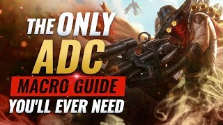The ONLY ADC Macro Guide You'll EVER NEED - League of Legends Season 9