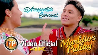 MARKITOS PULLAY   ARREPENTIDO CARNAVAL   VIDEO OFICIAL CINEMA 4K