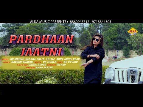 Pardhaan Jaatni  Dk Mehla  Varsha Gulia  Anjali  Anny  New Haryanvi Song DJ 2018