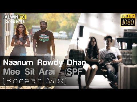 Naanum Rowdy Dhaan | Korean Mix | Yennai maatrum kaadhale | Kannana kanne